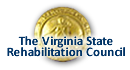 The Virginia State Rehabilitation Council (SRC) is a group of individuals appointed by the Governor to work on behalf of people with disabilities by serving as a source of advice, information, and support.